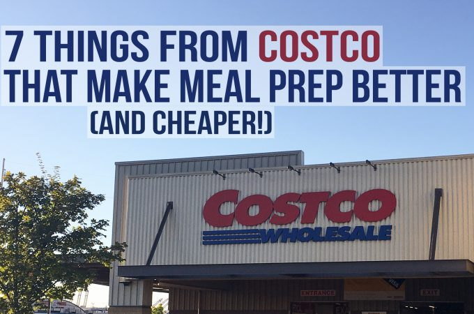 7 Things from Costco That Make Meal Prep Better (and Cheaper!) - Help make your meal prep more affordable!
