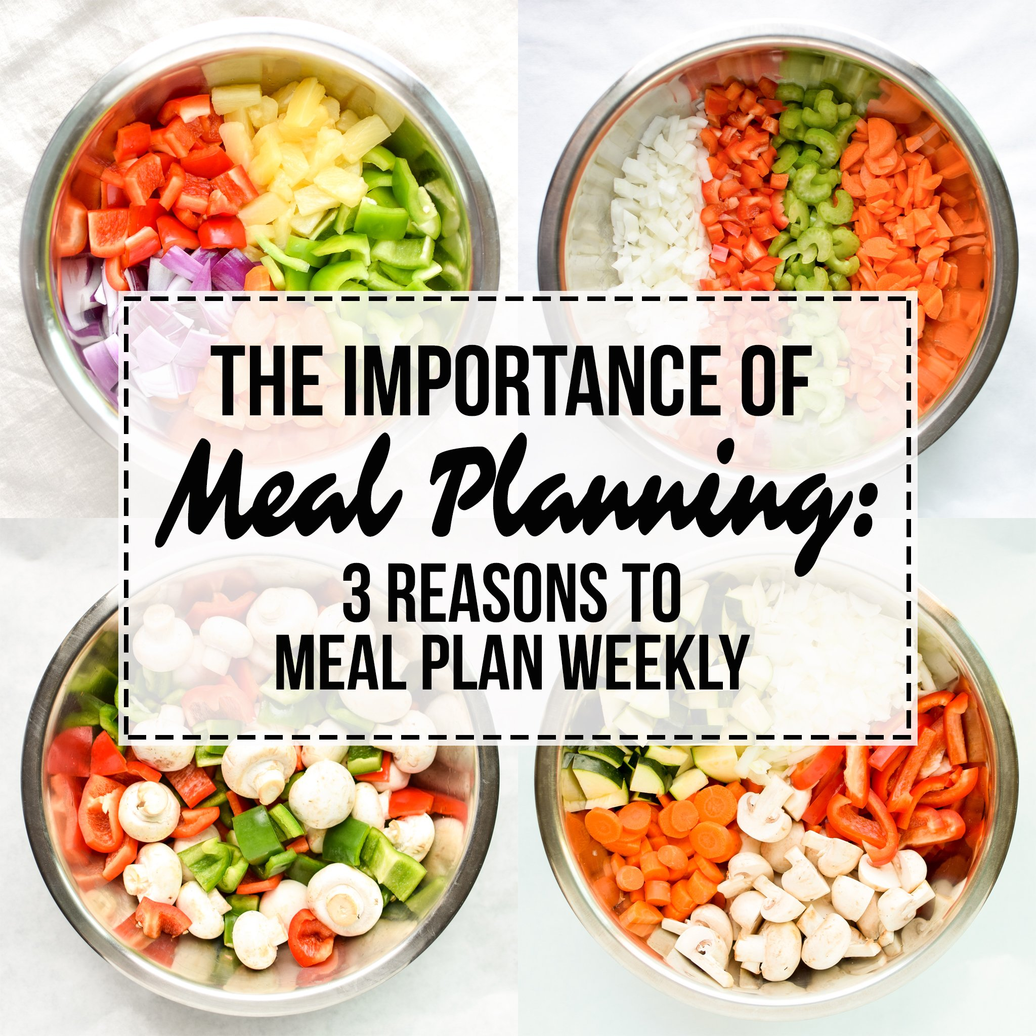 the importance of meal planning  reasons to meal plan weekly