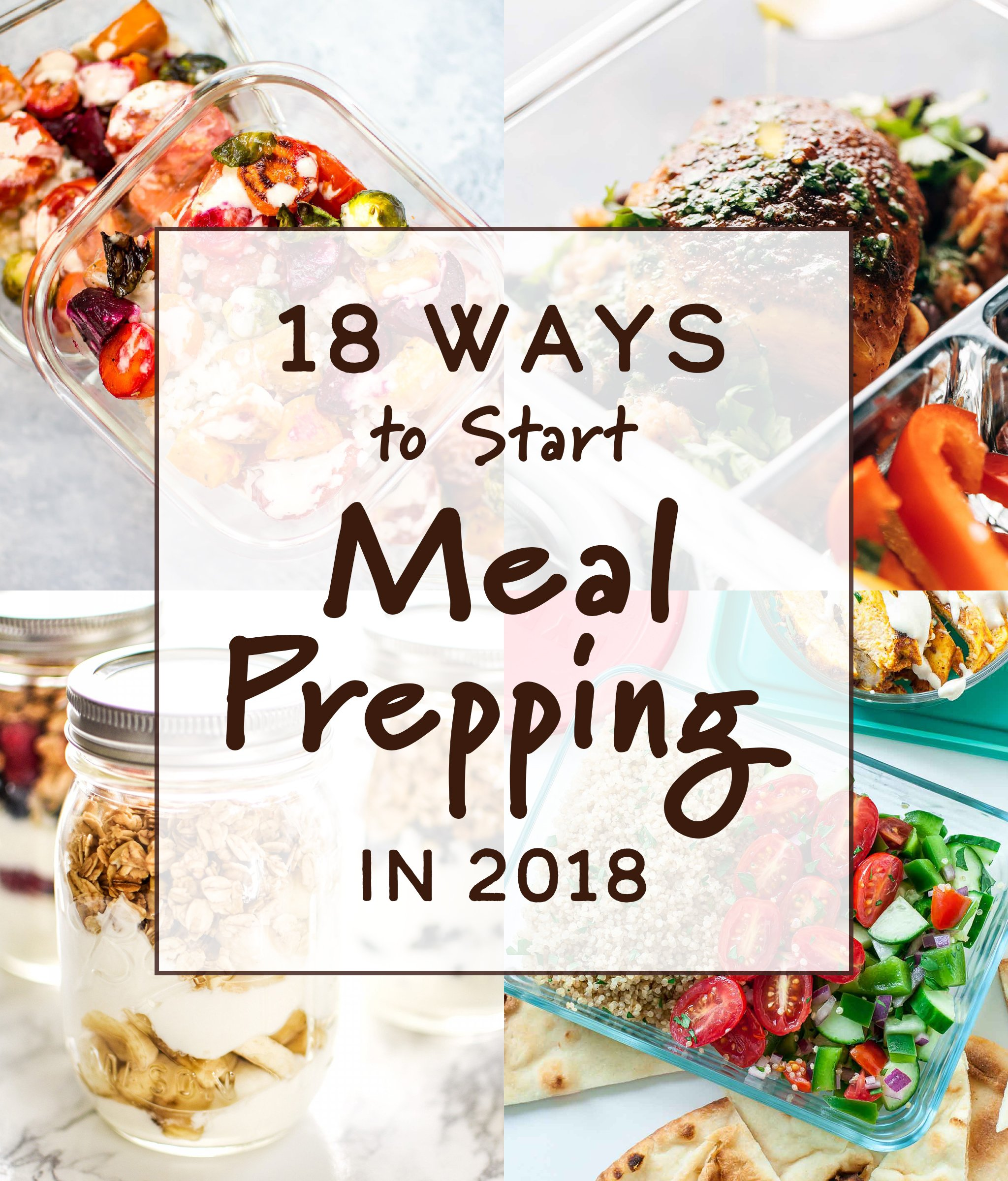Cover photo for the article 18 Ways to Start Meal Prepping in 2018 including 4 photos that appear later in the article.
