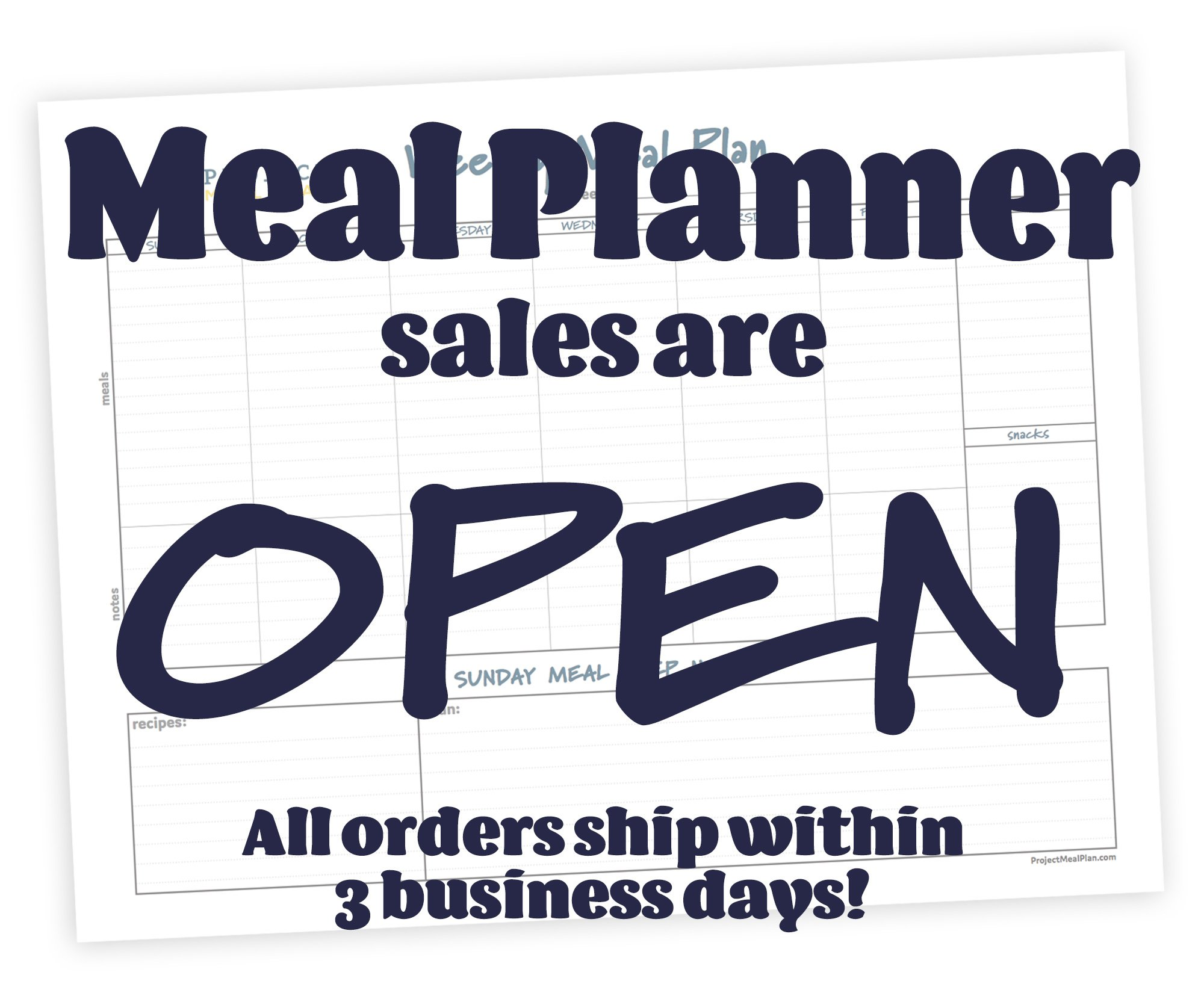 Meal Planner sales are OPEN. All orders ship within 3 business days.