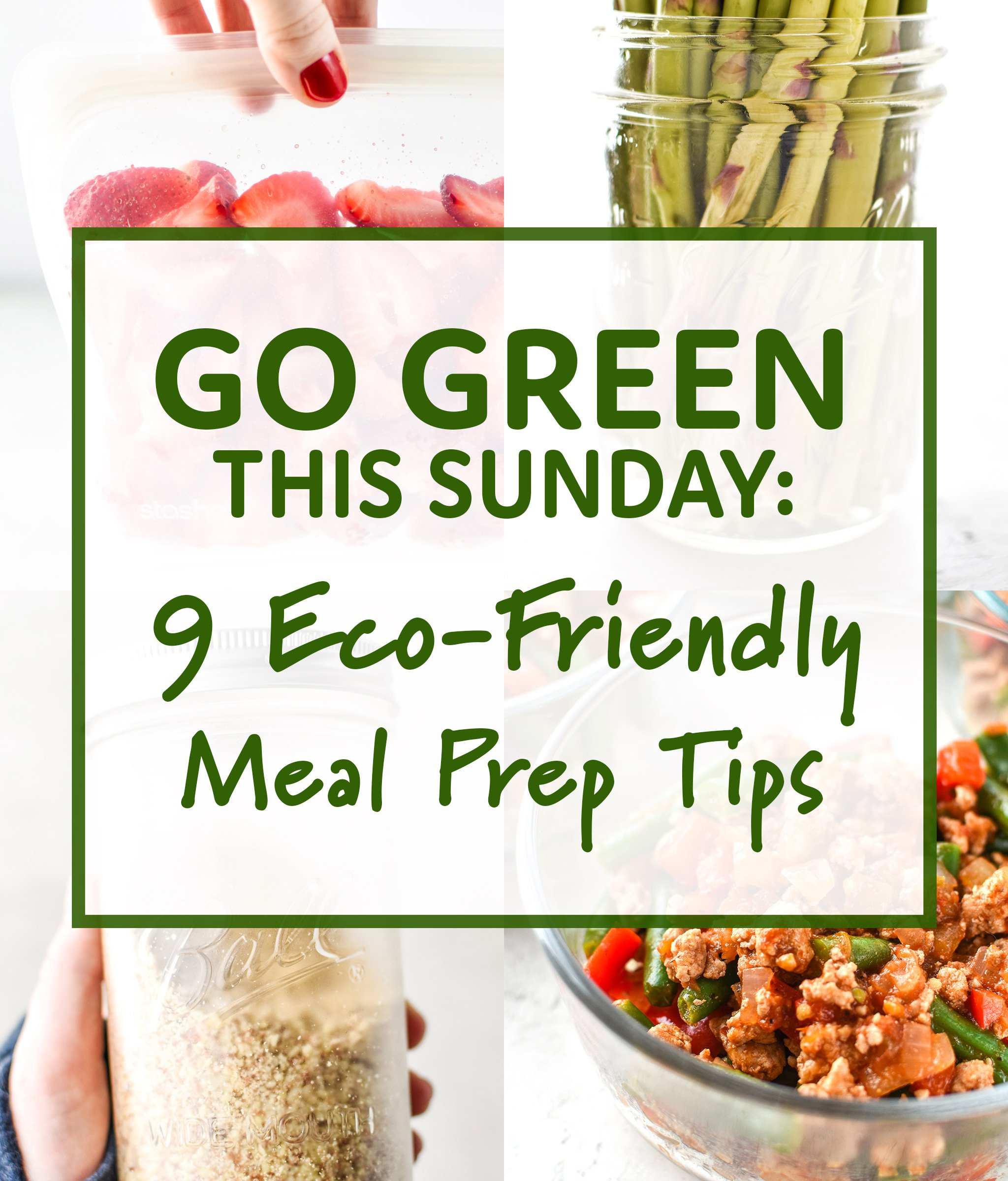 title image for the post Go Green This Sunday: 9 Eco-Friendly Meal Prep Tips