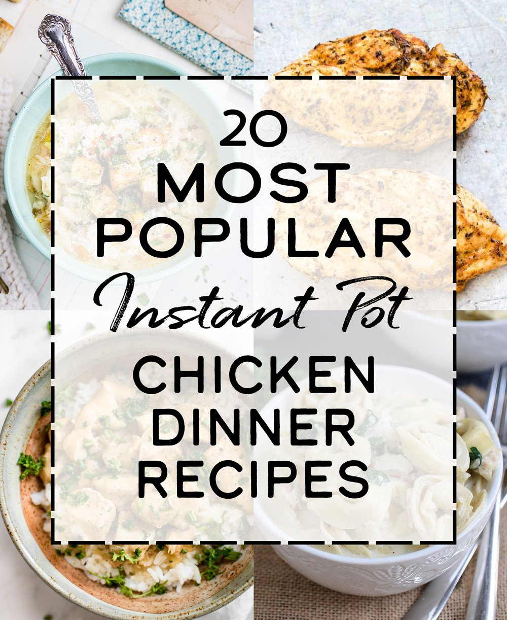 Cover photo with text for article 20 most popular instant pot chicken dinner recipes