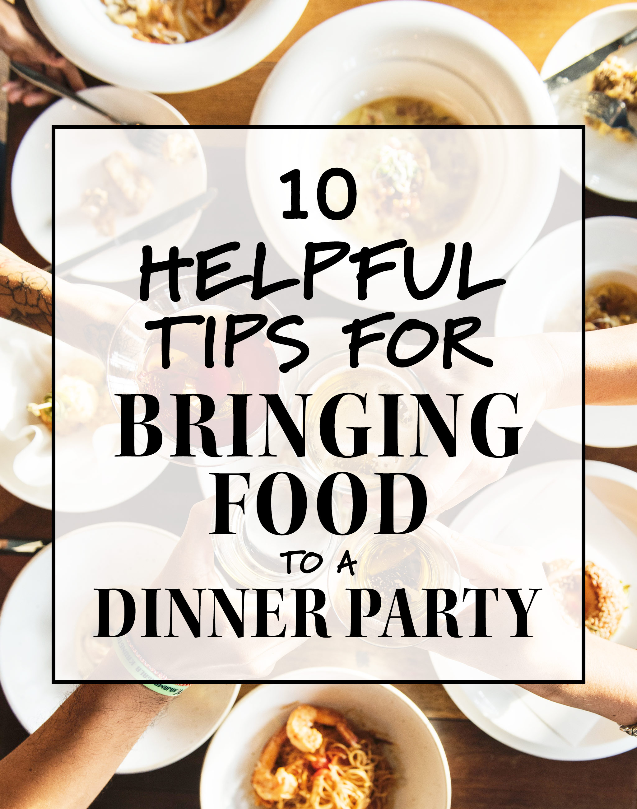 10 helpful tips for bringing food to a dinner party