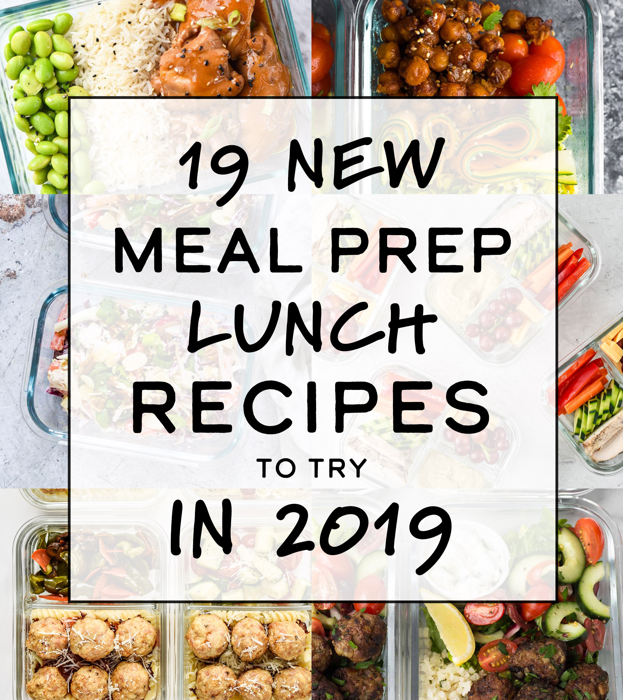 cover photo with text for 19 New Meal Prep Lunch Recipes to Try in 2019