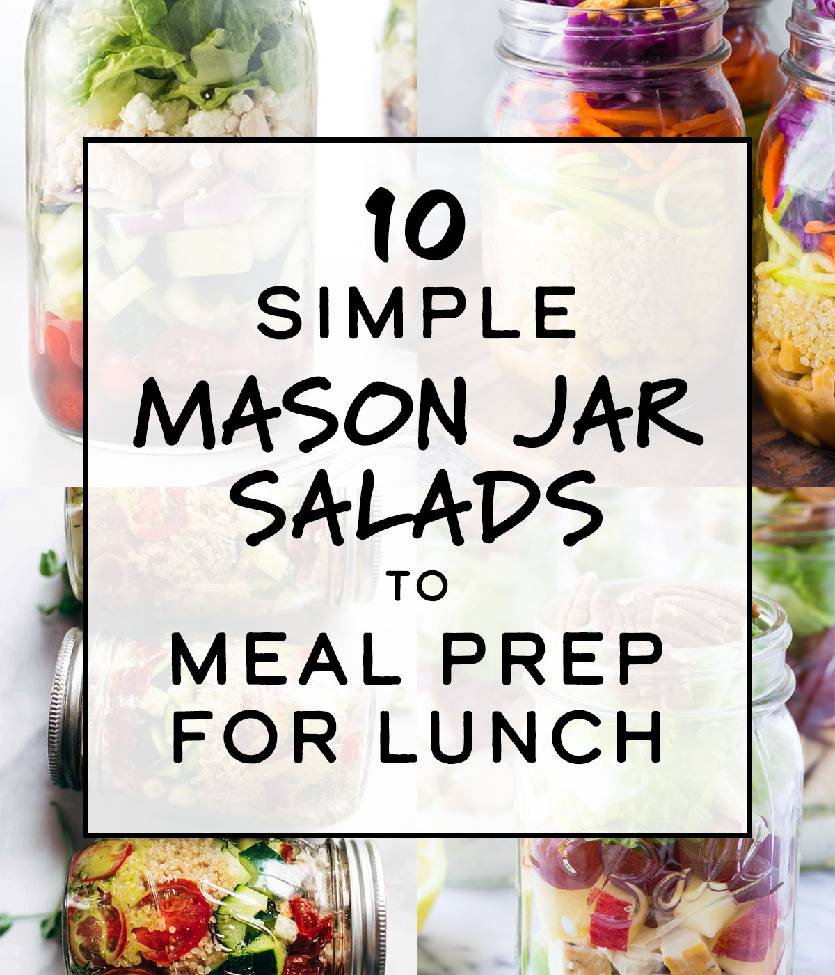 cover title image for 10 simple mason jar salads to meal prep for lunch