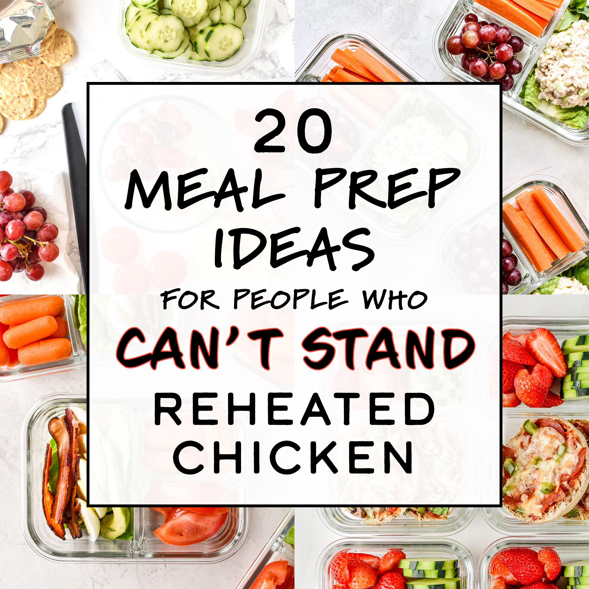 Cover photo collage for the post 20 Meal Prep Ideas for People Who Can't Stand Reheated Chicken
